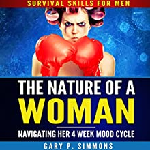 The Nature of a Woman: Navigating Her 4-Week Mood Cycle Audiobook by Gary P. Simmons Narrated by Gary P. Simmons
