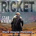 Ricket: Star Watch, Book 2 (       UNABRIDGED) by Mark Wayne McGinnis Narrated by L.J. Ganser