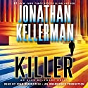 Killer: An Alex Delaware Novel, Book 29 (       UNABRIDGED) by Jonathan Kellerman Narrated by John Rubinstein