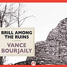 Brill Among the Ruins: A Novel (       UNABRIDGED) by Vance Bourjaily Narrated by Fleet Cooper