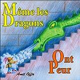 Livre pour Enfants: M�me Les Dragons Ont Peur (Histoire de la Peur t. 1)