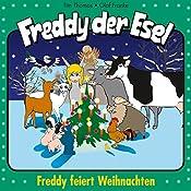 Freddy feiert Weihnachten (Freddy der Esel 26) | Olaf Franke, Tim Thomas