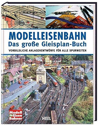 modelleisenbahn-das-grosse-gleisplan-buch-vorbildliche-anlagenentwurfe-fur-alle-spurweiten