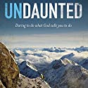 Undaunted: Daring to Do What God Calls You to Do Hörbuch von Christine Caine Gesprochen von: Tess Masters