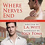 Where Nerves End: Tucker Springs, Book 1 | L.A. Witt