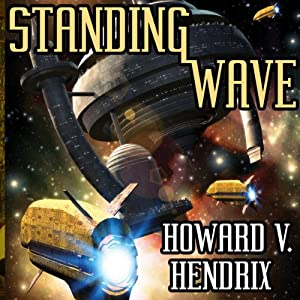 Standing Wave: A Science Fiction Novel | [Howard V. Hendrix]