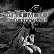 Aftermath (       UNABRIDGED) by C. Dennis Moore Narrated by Winston Strobridge