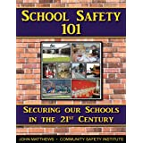 School Safety 101: Securing our Schools in the 21st Century