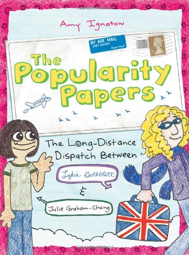 The Popularity Papers Book Two: The Long-Distance Dispatch Between Lydia Goldblatt and Julie Graham-Chang