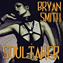 Soultaker Audiobook by Bryan Smith Narrated by Susan Saddler