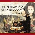 El pergamino de la seducción [The Scroll of Seduction] Audiobook by Gioconda Belli Narrated by Adriana Sananes