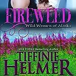 Fireweed | Tiffinie Helmer