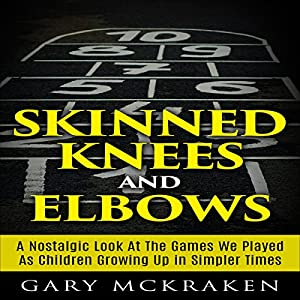Skinned Knees and Elbows Audiobook