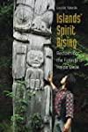 Islands' Spirit Rising: Reclaiming th...
