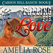 Falling for Love: Carson Hill Ranch, Book 9 | Amelia Rose