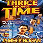 Thrice Upon a Time | James P. Hogan