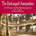 The Exchanged Antipathies: A Drama with Shakespeare | F L Light