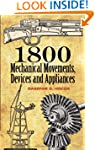 1800 Mechanical Movements, Devices an...