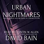 Urban Nightmares: Tales of Horror and Dark Fantasy in a Suburban Setting | David Bain