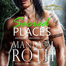 Sacred Places: An Immortal Highlander, Druid, Book 1 (       UNABRIDGED) by Mandy M. Roth Narrated by Mason Lloyd