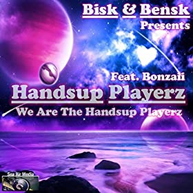 Bisk & Bensk pres. Handsup Playerz feat. Bonzaii-We Are The Handsup Playerz
