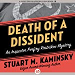 Death of a Dissident: An Inspector Porfiry Rostnikov Mystery, Book 2 (       UNABRIDGED) by Stuart M. Kaminsky Narrated by John McLain