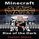 Minecraft: Star Wars: Rise of the Dark Order | Isabel Jones