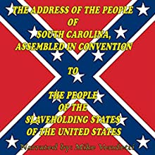 The Address of the People of South Carolina to the People of the Slaveholding States of The United States Sample  by Robert Barnwell Rhett Narrated by Mike Vendetti