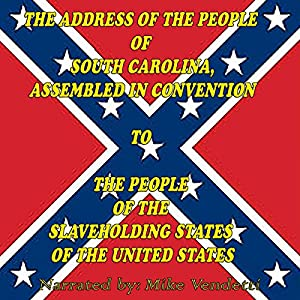 The Address of the People of South Carolina to the People of the Slaveholding States of The United States Sample Speech