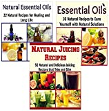 img - for BOX SET 4: Essential Oils + Natural Essential Oils + Natural Juicing Recipes: (3 Books in ONE, essential oil, essential oil recipes, juicing recipes) book / textbook / text book