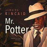 Mr. Potter   Jamaica Kincaid