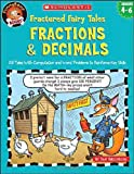 Fractured Fairy Tales: Fractions & Decimals: 25 Tales With Computation and Word Problems to Reinforce Key Skills (Fractured Math Fairy Tales) (0439519004) by Greenberg, Dan