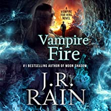 Vampire Fire Audiobook by J.R. Rain Narrated by Dina Pearlman