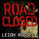Road Closed Audiobook by Leigh Russell Narrated by Lucy Price-Lewis