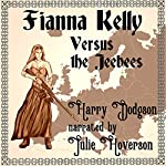 Fianna Kelly Versus the Jeebees: A Collection of Steampunk Stories | Harry Dodgson