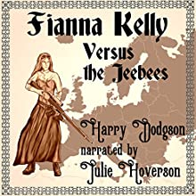 Fianna Kelly Versus the Jeebees: A Collection of Steampunk Stories Audiobook by Harry Dodgson Narrated by Julie Hoverson