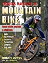 Tecnicas maestras de Mountain Bike / Master techniques of Mountain Bike (Spanish Edition)