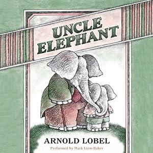 Uncle Elephant | [Arnold Lobel]