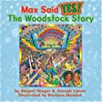 Max Said Yes!: The Woodstock Story
