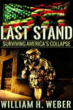 Last Stand: Surviving America's Collapse