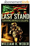 Last Stand: Surviving America's Collapse (English Edition)