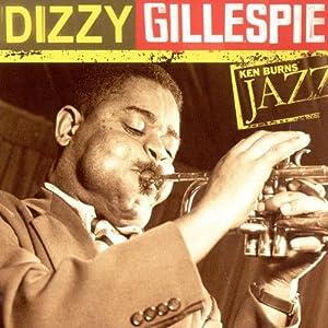 Ken Burns JAZZ Collection: Dizzy Gillespie
