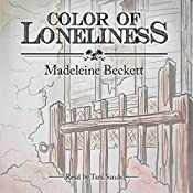 Color of Loneliness: Color, Book 1 | Madeleine Beckett