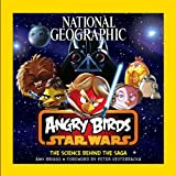 Amy Briggs National Geographic Angry Birds Star Wars: The Science Behind the Saga