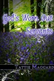 Gods Worn Out Servants (Terreldor Press Shorts)