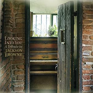 Looking Into You: A Tribute To Jackson Browne
