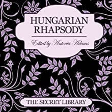 Hungarian Rhapsody: The Secret Library Audiobook by Justine Elyot, Charlotte Stein, Kay Jaybee Narrated by Jillian Powers