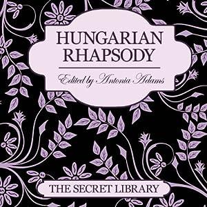 Hungarian Rhapsody: The Secret Library | [Justine Elyot, Charlotte Stein, Kay Jaybee]