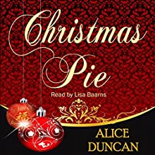 Christmas Pie (       UNABRIDGED) by Alice Duncan Narrated by Lisa Baarns
