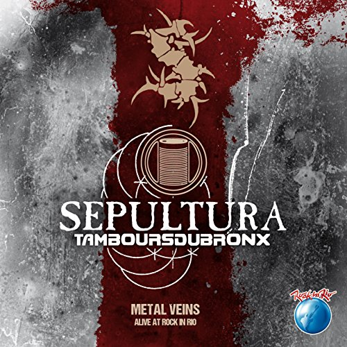 Sepultura-Metal Veins Alive At Rock In Rio-BLURAY-FLAC-2014-IMPERFECT Download